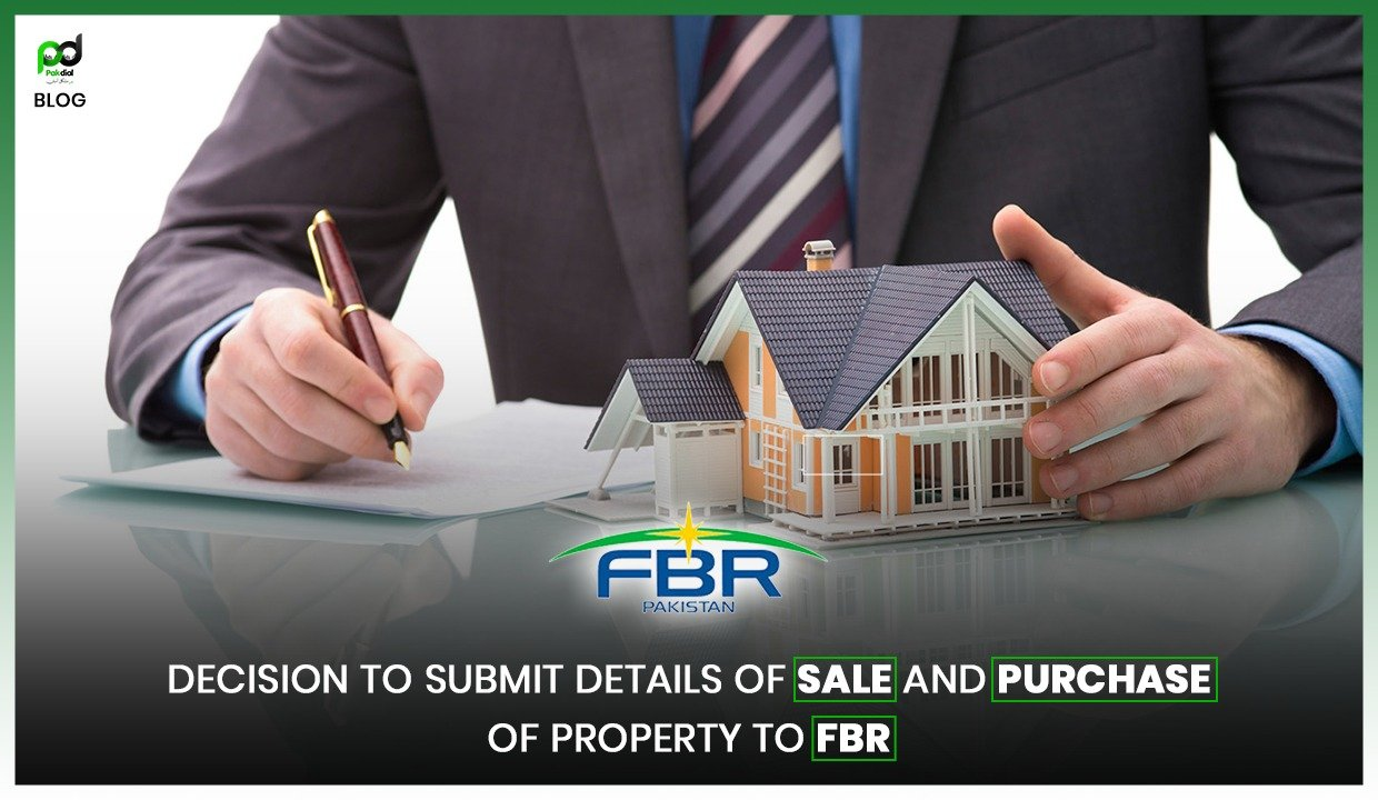 Decision to Submit Details of Sale And Purchase of Property To FBR