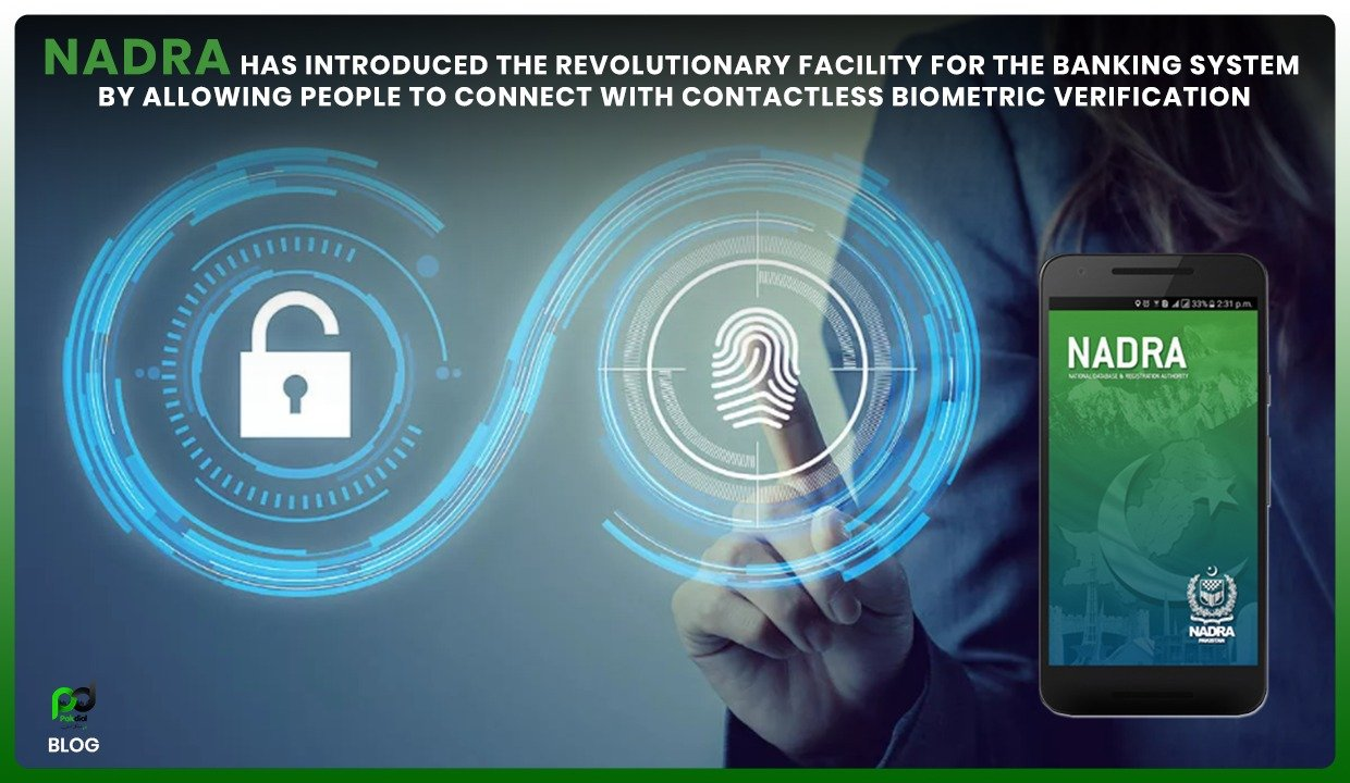 NADRA Initiated a Contactless Biometric Verification Service for Banking in Pakistan