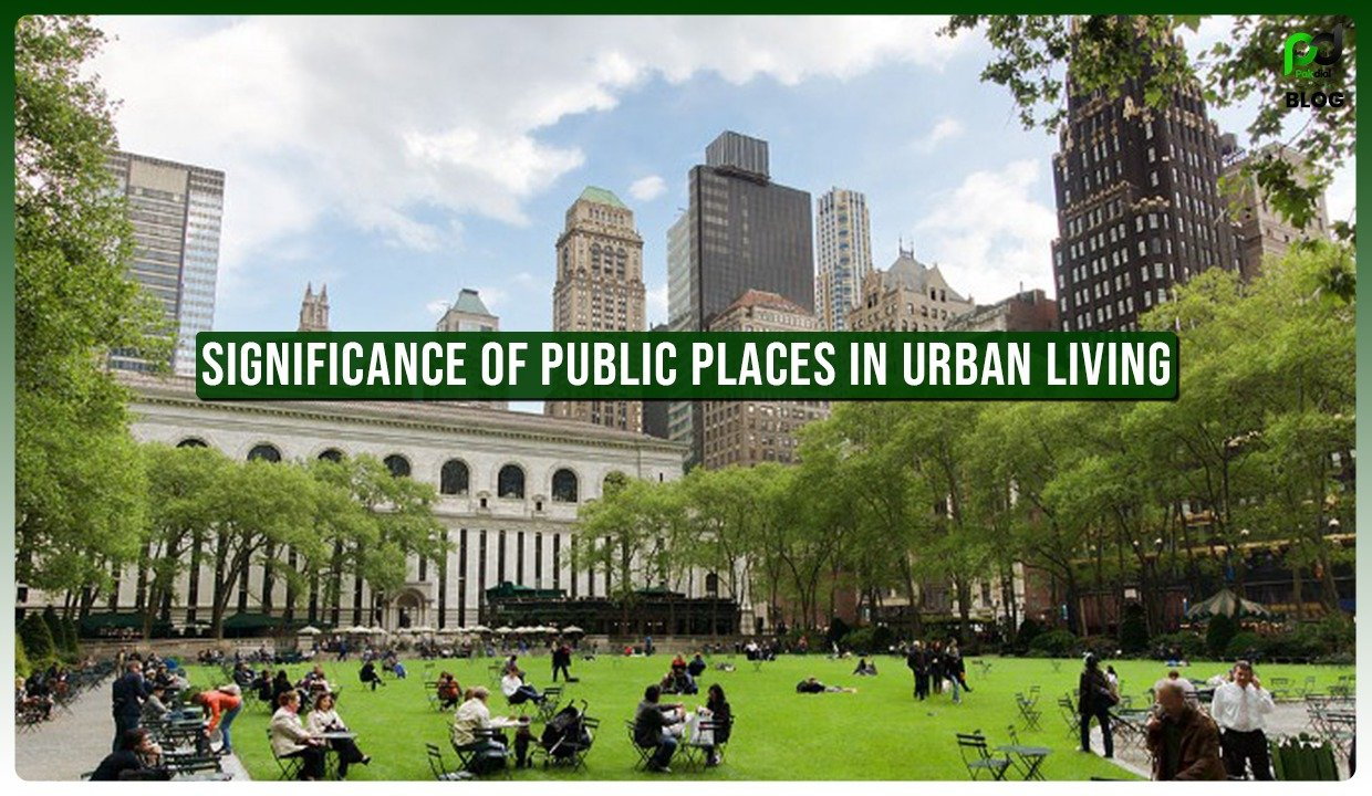 Significance of Public Places in Urban Living